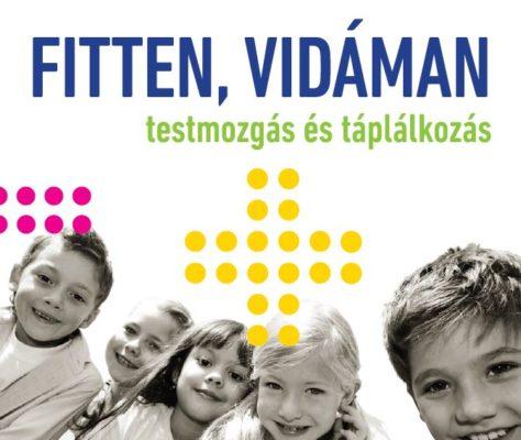 """""""Fitten, vidáman"""" – testmozgás és táplálkozás: válasz az iskolai NETFIT® eredményekre"""