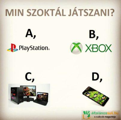 PS, X-BOX, PC vagy mobil? Te melyiken szoktál játszani?